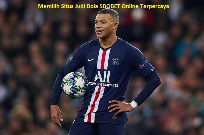 Memilih Situs Judi Bola SBOBET Online Terpercaya