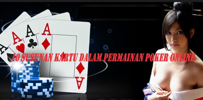 10 Susunan Kartu Dalam Permainan Poker Online